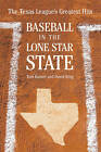 Baseball in the Lone Star State: The Texas League's Greatest Hits by Tom Kayser, David King (Paperback, 2005)
