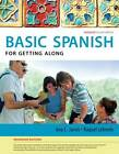Spanish for Getting Along: The Basic Spanish Series by Francisco Mena-Ayllon, Raquel Lebredo, Ana C. Jarvis (Paperback, 2013)