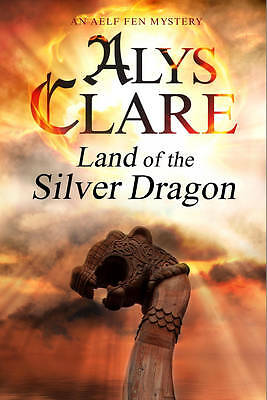 Land of the Silver Dragon (An Aelf Fen Mystery), Clare, Alys, Hardcover, Very Go
