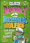 Dastardly Dictators, Rulers & Other Loony Leaders by Paul Harrison (Hardback, 2013)