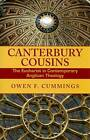 Canterbury Cousins: The Eucharist in Contemporary Anglican Theology by Owen F. Cummings (Paperback, 2008)