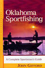 Oklahoma Sportfishing: A Complete Sportsman's Guide by John Gifford (Paperback, 2002)