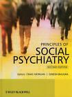 Principles of Social Psychiatry by John Wiley and Sons Ltd (Hardback, 2010)