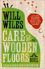 Care of Wooden Floors: A Novel by Will Wiles (Paperback, 2012)