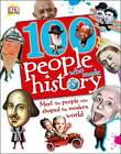 100 People Who Made History by DK (Hardback, 2012)