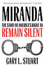 Miranda: The Story of America's Right to Remain Silent by Gary L. Stuart (Paperback, 2008)