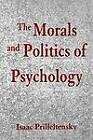 The Morals and Politics of Psychology: Psychological Discourse and the Status Quo by Isaac Prilleltensky (Paperback, 1994)