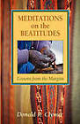 Meditations on the Beatitudes: Lessons from the Margins by Donald R. Clymer (Paperback, 2011)