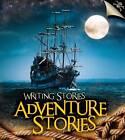 Adventure Stories by Anita Ganeri (Hardback, 2013)