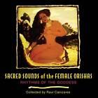 Sacred Sounds of the Female Orishas: Rhythms of the Goddess by Raul J. Canizares (CD-Audio, 2005)