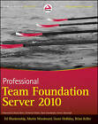 Professional Team Foundation Server 2010 by Ed Blankenship, Jean-Luc David, Brian Keller, Martin Woodward, Grant Holliday (Paperback, 2011)