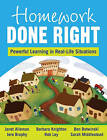 Homework Done Right: Powerful Learning in Real-Life Situations by Robert T. Ley, Sarah C. Middlestead, Barbara L. Knighton, Janet Elaine Alleman, Jere E. Brophy, Benjamin C. Botwinski (Paperback, 2010)