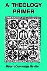 A Theology Primer by Robert Cummings Neville (Paperback, 1991)