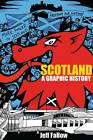 Scotland: A Graphic History by Jeff Fallow (Paperback, 2012)