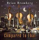 Brian Bromberg - Compared to That (2012)