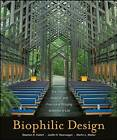 Biophilic Design: The Theory, Science and Practice of Bringing Buildings to Life by Stephen R. Kellert, Judith Heerwagen, Martin Mador (Hardback, 2008)