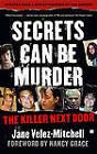 Secrets Can be Murder: The Killer Next Door by Jane Velez-Mitchell (Paperback, 2008)