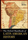 The Oxford Handbook of Latin American History by Oxford University Press Inc (Paperback, 2010)