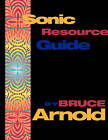 Sonic Resource Guide by Bruce E Arnold (Paperback, 2011)