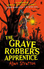 The Grave Robber's Apprentice by Allan Stratton (Paperback, 2012)