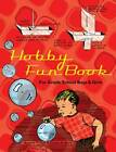 Hobby Fun Book: For Grade School Boys and Girls by Margaret Hyde (Paperback, 2011)
