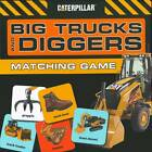 Big Trucks and Diggers Matching Game by Caterpillar Corporation (Novelty book, 2009)