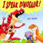 I Speak Dinosaur! by Jed Henry (Hardback, 2012)
