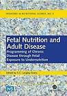Fetal Nutrition and Adult Disease: Programming of Chronic Disease Through Fetal Exposure to Undernutrition by CABI Publishing (Hardback, 2004)