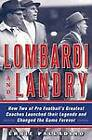Lombardi and Landry: How Two of Pro Football's Greatest Coaches Launched Their Legends and Changed the Game Forever by Ernie Palladino (Hardback, 2011)