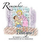 Remember...I Love You! by Marti L. Bernet (Paperback, 2010)