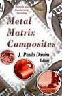 Metal Matrix Composites by J. Paulo Davim (Hardback, 2011)