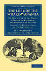 The Lore of the Whare-Wananga: Or Teachings of the Maori College on Religion, Cosmogony, and History by H. T. Whatahoro (Paperback, 2011)