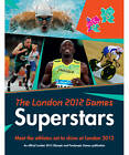 The London 2012 Games Superstars: An Official London 2012 Games Publication by Gavin Newsham (Paperback, 2012)