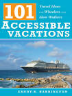 101 Accessible Vacations: Travel Ideas for Wheelers and Slow Walkers by Candy B. Harrington (Paperback, 2007)