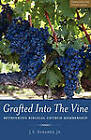 Grafted Into the Vine: Rethinking Biblical Church Membership by J E Eubanks (Paperback / softback, 2011)