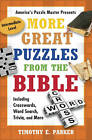 More Great Puzzles from the Bible: Including Crosswords, Word Search, Trivia, and More: Including Crosswords, Word Search, Trivia, and More by Timothy E. Parker (Paperback, 2011)