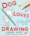 Dog Loves Drawing by Louise Yates (Paperback, 2012)