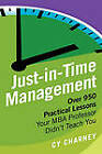 Just-in-Time Management: Over 950 Practical Lessons Your MBA Professor Didn't Teach You by Cy Charney (Paperback, 2011)