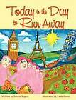 Today is the Day to Run Away by Denise Rogers (Paperback, 2010)
