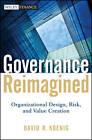 Governance Reimagined: Organizational Design, Risk, and Value Creation by David R. Koenig (Hardback, 2012)
