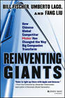 Reinventing Giants: How Chinese Global Competitor Haier Has Changed the Way Big Companies Transform by Fang Liu, Bill Fischer, Umberto Lago (Hardback, 2013)