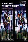 Studying Christianity: The Critical Issues by William H. Brackney (Hardback, 2009)