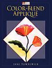 Color-blend Applique by Jane Townswick (Paperback, 2003)