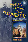 Shake Down the Thunder: The Creation of Notre Dame Football with an Updated Preface by Murray A. Sperber (Paperback, 2002)
