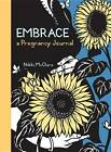 Embrace: A Pregnancy Journal by Nikki McClure (Paperback, 2011)