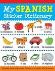 My Spanish Sticker Dictionary by Catherine Bruzzone, Louise Millar (Paperback, 2012)