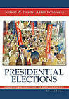 Presidential Elections: Strategies and Structures of American Politics by Nelson W. Polsby, Aaron Wildavsky (Hardback, 2003)