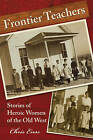 Frontier Teachers: Stories of Heroic Women of the Old West by Chris Enss (Paperback, 2008)