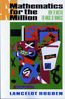 Mathematics for the Millions: How to Master the Magic of Numbers by Lancelot Hogben (Paperback, 1993)