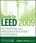 Guide to LEED 2009 Estimating and Preconstruction Strategies by Thomas A. Taylor (Hardback, 2011)